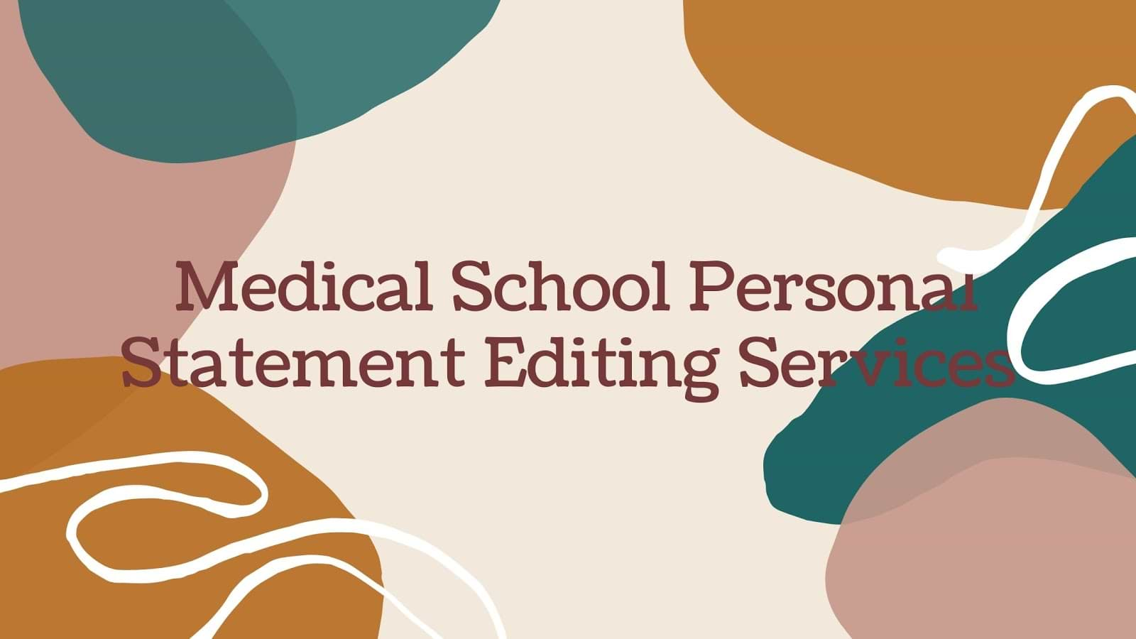 Get Your Prominent Medical School Personal Statement With Best Editing Services
