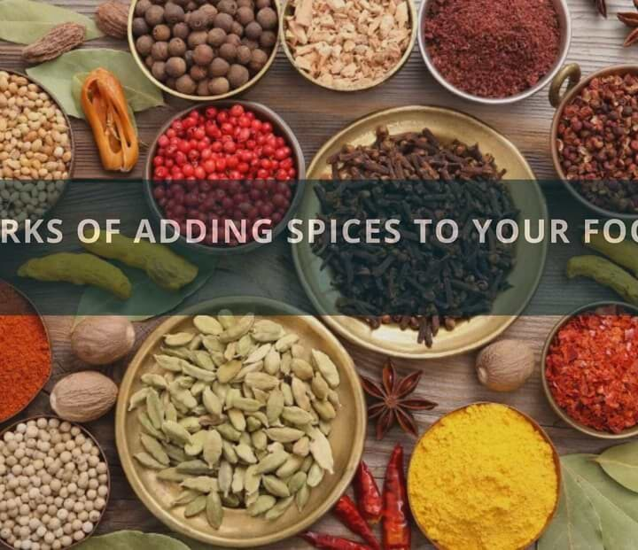 Perks Of Adding Spices To Your Food