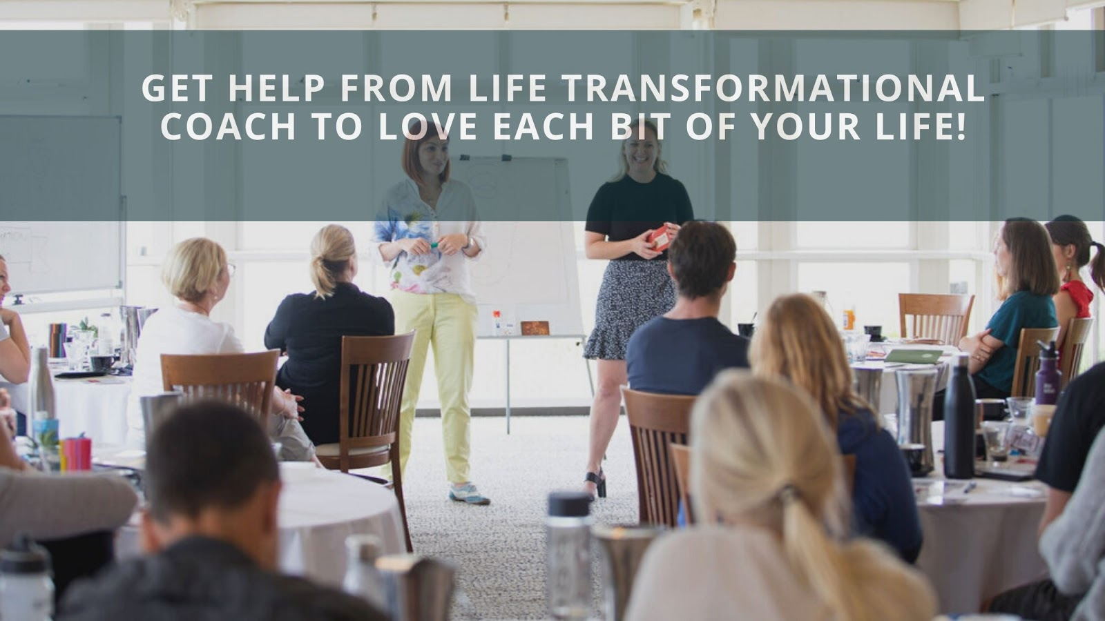Get Help From Life Transformational Coach To Love Each Bit ...
