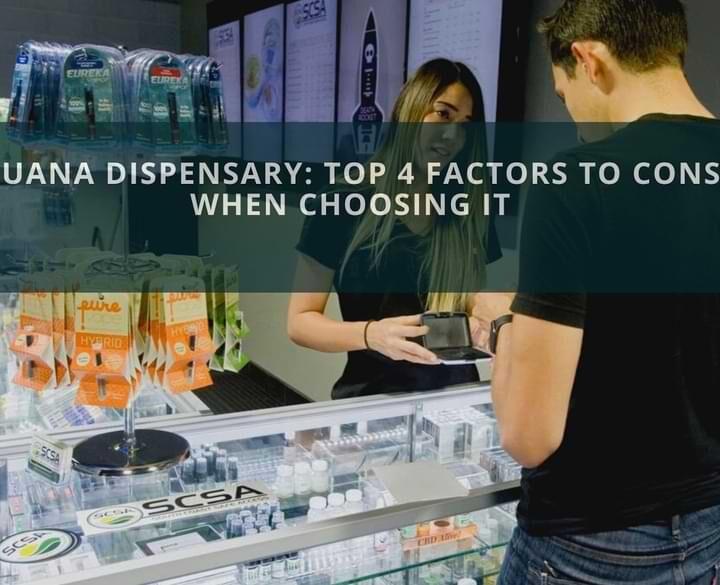 Marijuana Dispensary: Top 4 Factors To Consider When Choosing It