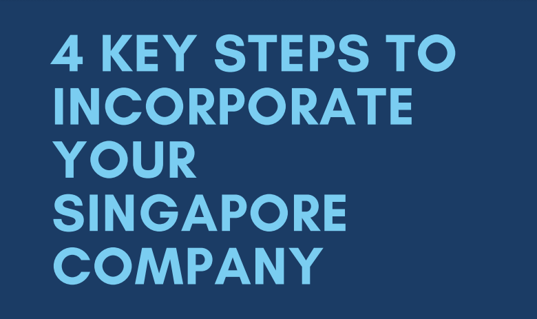 4 Key Steps when setting up a business in Singapore
