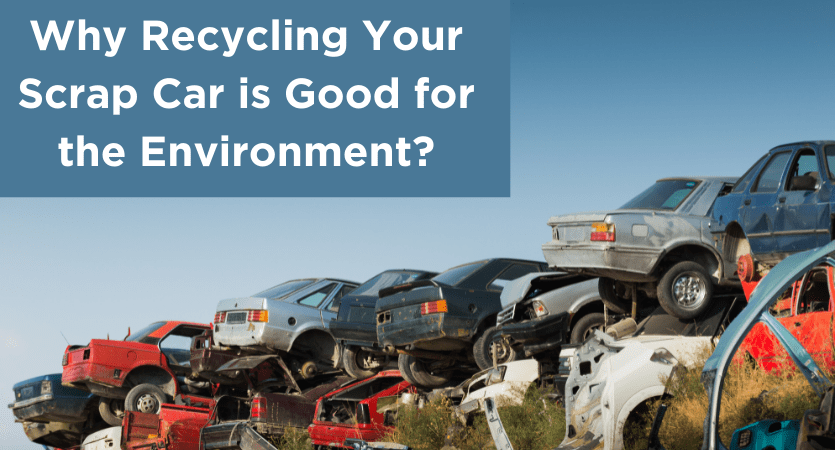 Recycling Your Scrap Car