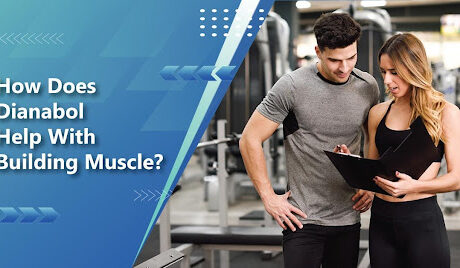 How does Dianabol help with Building Muscle?