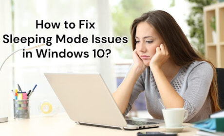 How to Fix Sleeping Mode Issues in Windows 10?